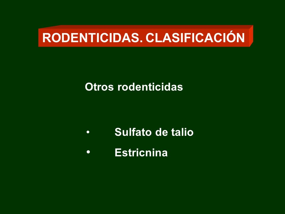RODENTICIDAS ANTICOAGULANTES PRINCIPALES GRUPOS Anticoagulantes de primera generación (hidroxicumarinas) Warfarina Cumaclor Coumatetrail Anticoagulantes de segunda generación (superwarfarínicos) Brodifacoum Difacinona Clorofacinona Difenacoum