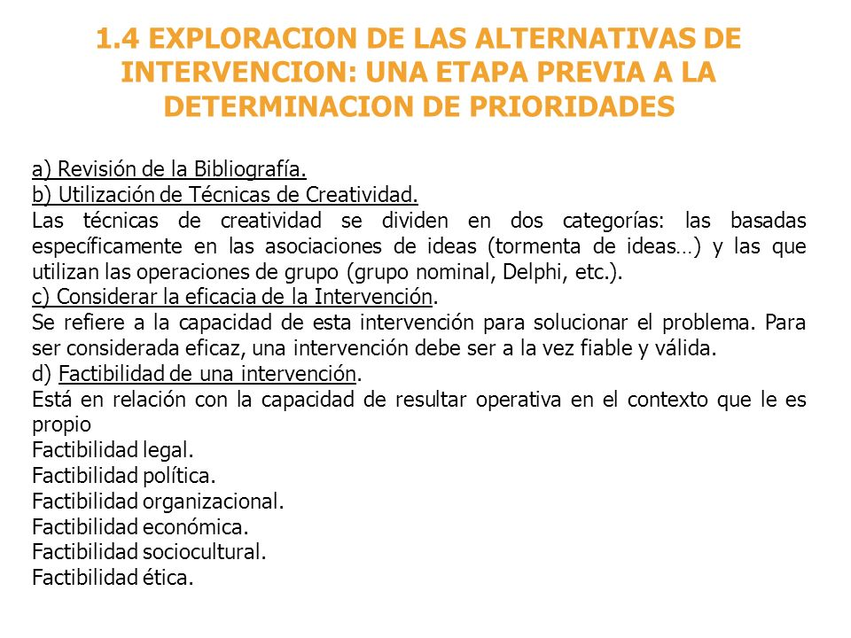 1.4 EXPLORACION DE LAS ALTERNATIVAS DE INTERVENCION: UNA ETAPA PREVIA A LA DETERMINACION DE PRIORIDADES a) Revisión de la Bibliografía. b) Utilización