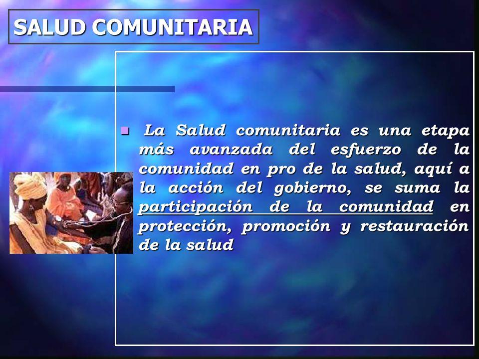 SALUD COMUNITARIA La Salud comunitaria es una etapa más avanzada del esfuerzo de la comunidad en pro de la salud, aquí a la acción del gobierno, se su