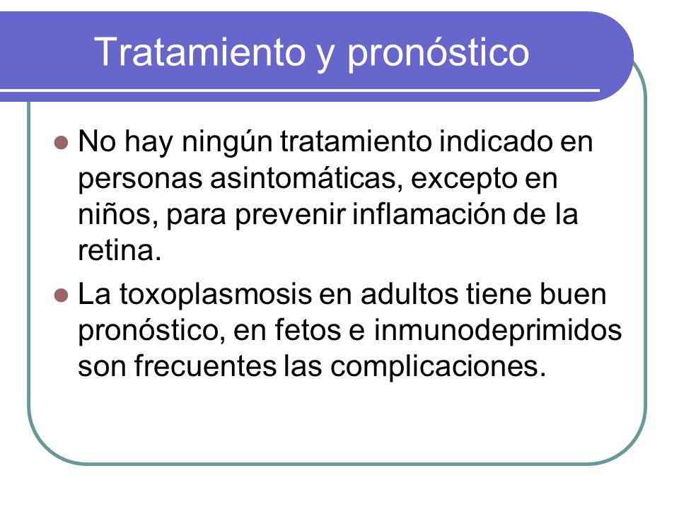 Tratamiento y pronóstico No hay ningún tratamiento indicado en personas asintomáticas, excepto en niños, para prevenir inflamación de la retina. La to