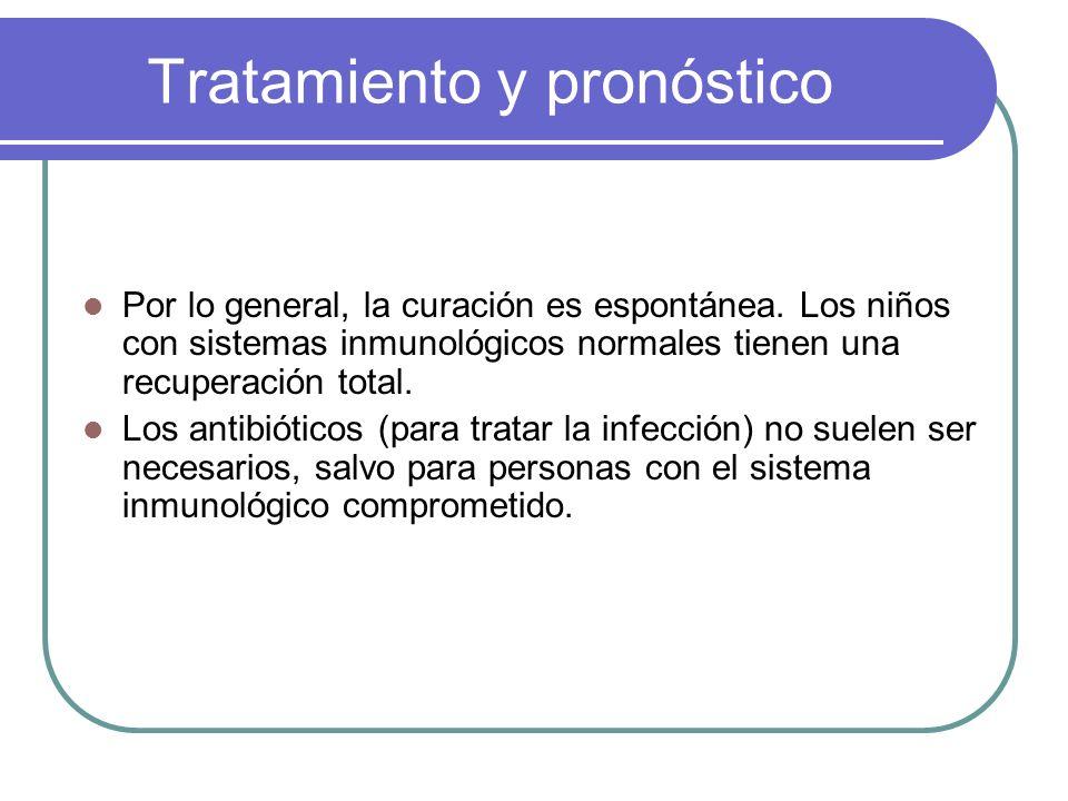 Tratamiento y pronóstico Por lo general, la curación es espontánea. Los niños con sistemas inmunológicos normales tienen una recuperación total. Los a