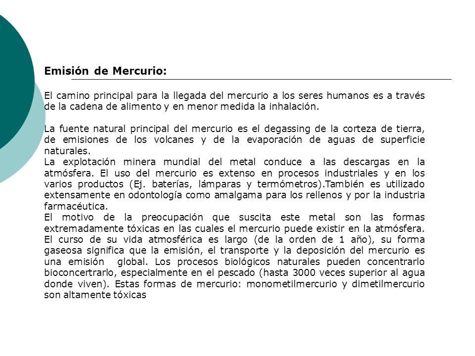 Emisión de Mercurio: El camino principal para la llegada del mercurio a los seres humanos es a través de la cadena de alimento y en menor medida la in