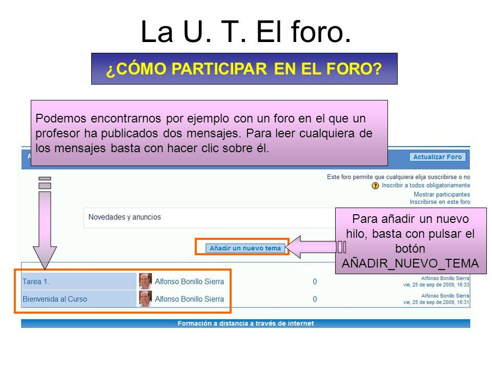 La U.T. El foro. ¿CÓMO PARTICIPAR EN EL FORO.