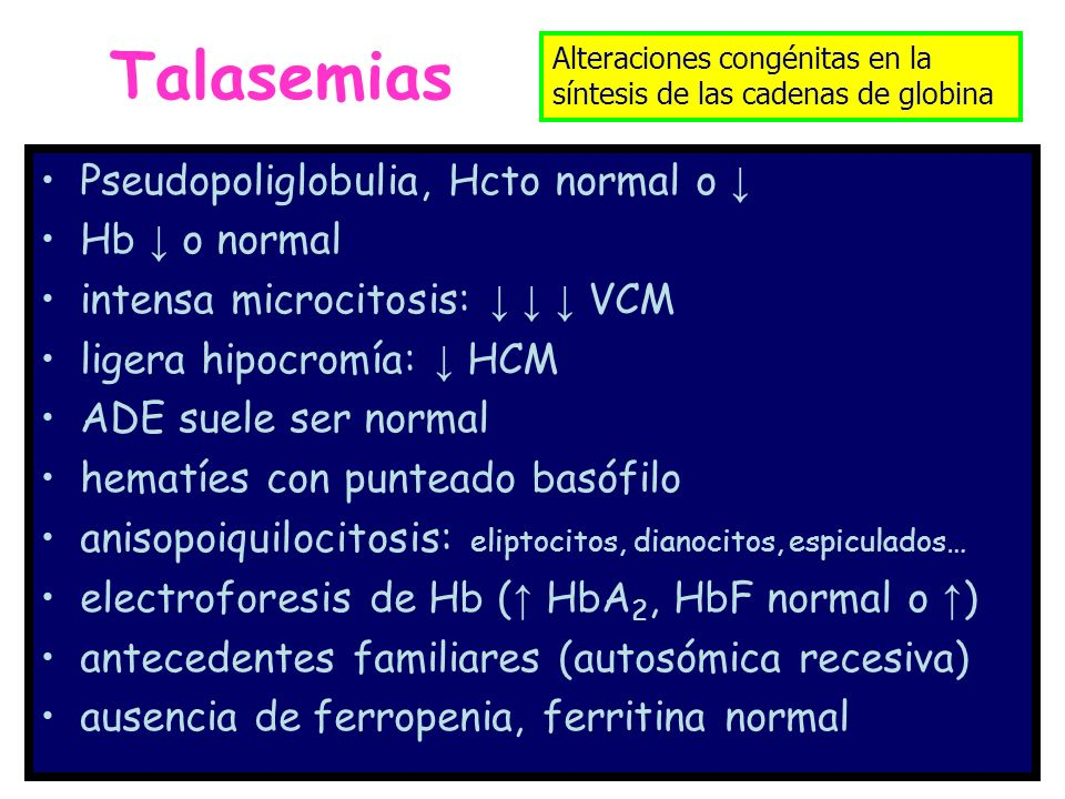 Talasemias Pseudopoliglobulia, Hcto normal o Hb o normal intensa microcitosis: VCM ligera hipocromía: HCM ADE suele ser normal hematíes con punteado b
