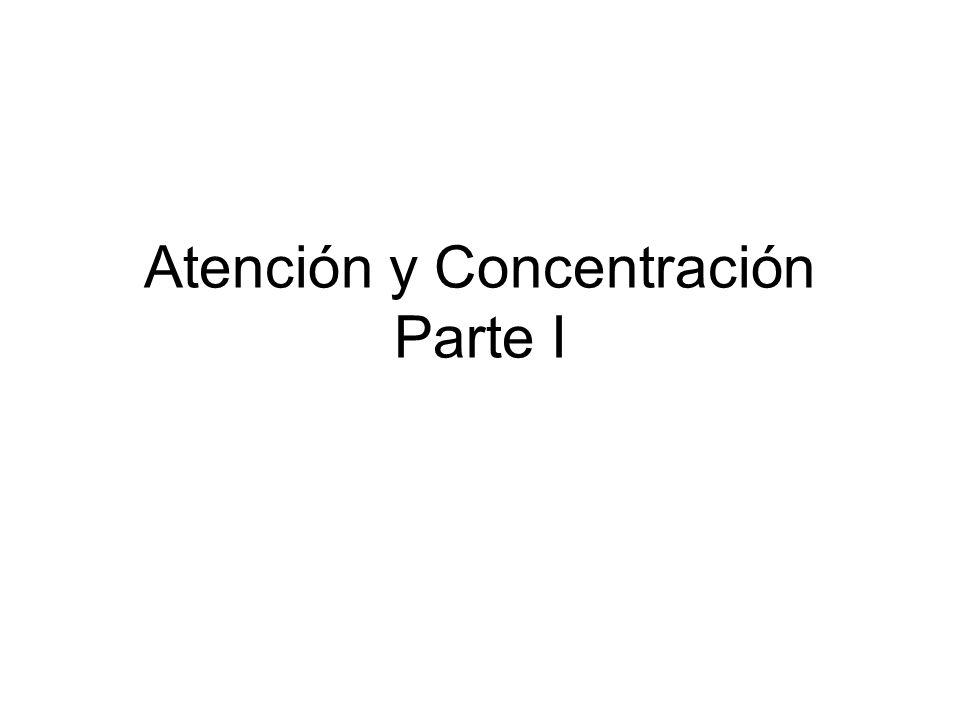 Atención y Concentración Parte I