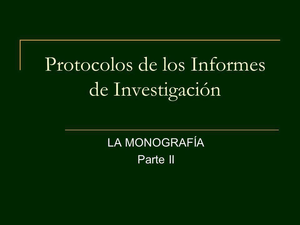Protocolos de los Informes de Investigación LA MONOGRAFÍA Parte II