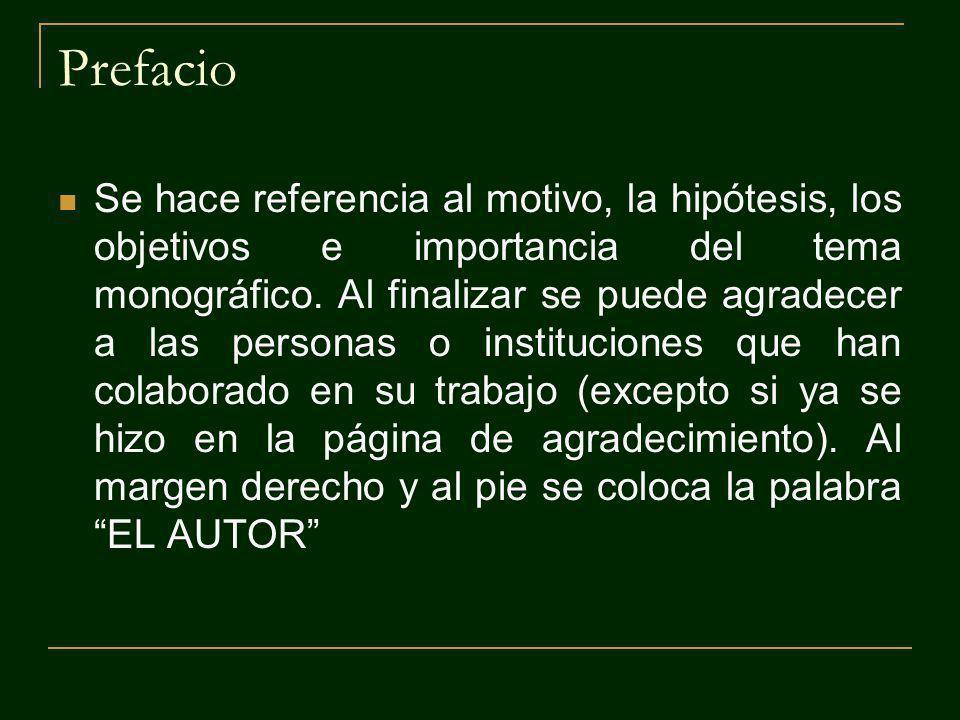 Prefacio Se hace referencia al motivo, la hipótesis, los objetivos e importancia del tema monográfico.