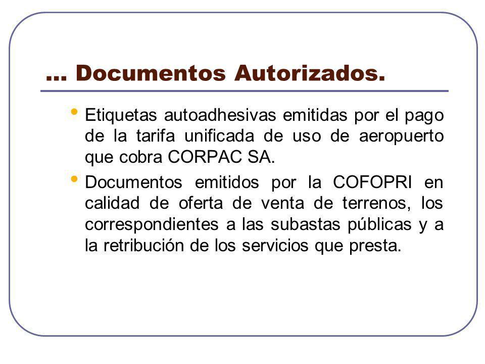 … Documentos Autorizados. Etiquetas autoadhesivas emitidas por el pago de la tarifa unificada de uso de aeropuerto que cobra CORPAC SA. Documentos emi