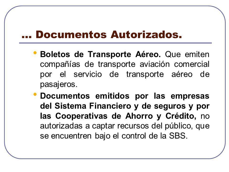 … Documentos Autorizados. Boletos de Transporte Aéreo. Que emiten compañías de transporte aviación comercial por el servicio de transporte aéreo de pa