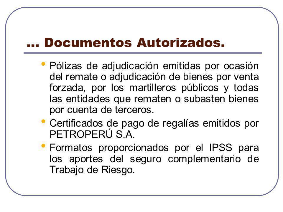 … Documentos Autorizados. Pólizas de adjudicación emitidas por ocasión del remate o adjudicación de bienes por venta forzada, por los martilleros públ