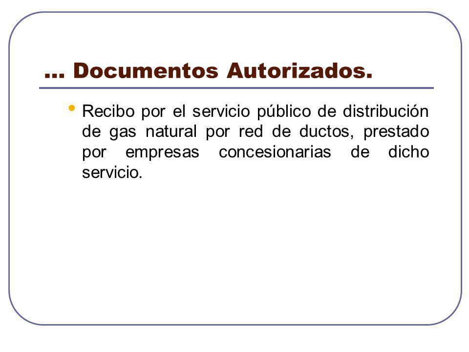 … Documentos Autorizados. Recibo por el servicio público de distribución de gas natural por red de ductos, prestado por empresas concesionarias de dic