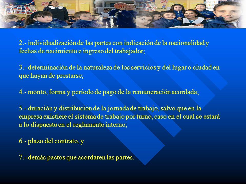 2.- individualización de las partes con indicación de la nacionalidad y fechas de nacimiento e ingreso del trabajador; 3.- determinación de la natural