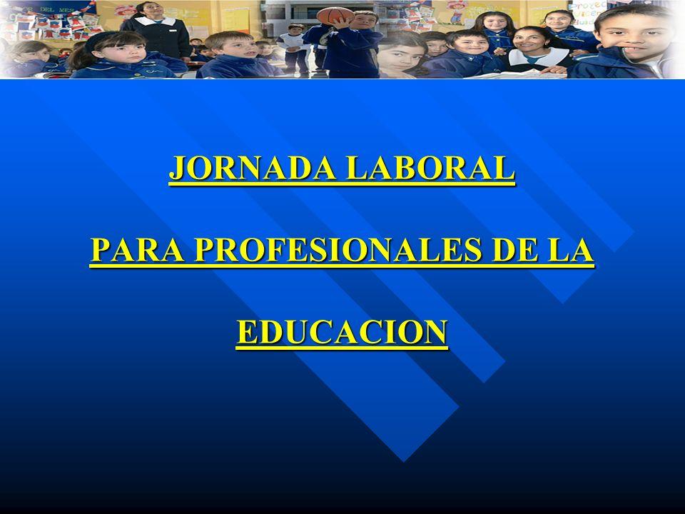 JORNADA LABORAL PARA PROFESIONALES DE LA EDUCACION