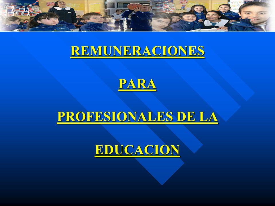 REMUNERACIONES PARA PROFESIONALES DE LA EDUCACION