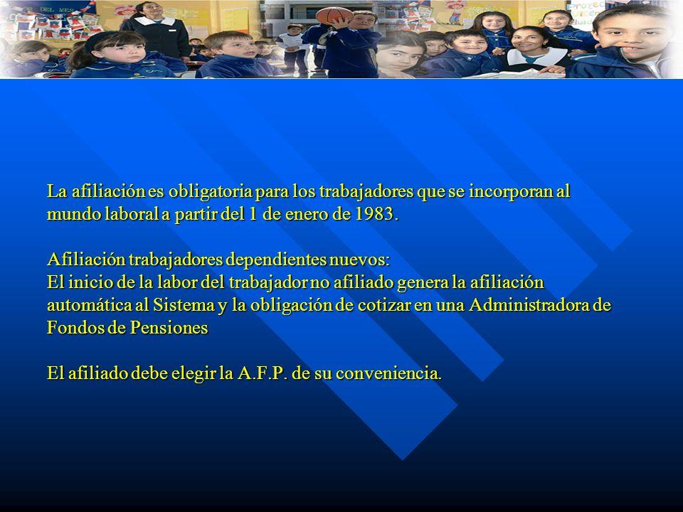 La afiliación es obligatoria para los trabajadores que se incorporan al mundo laboral a partir del 1 de enero de 1983. Afiliación trabajadores dependi