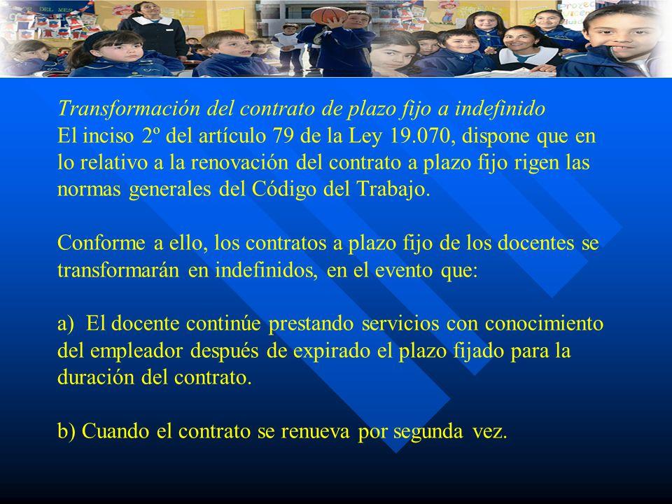 Contratos a Plazo Fijo: Contratos a Plazo Fijo: Transformación del contrato de plazo fijo a indefinido El inciso 2º del artículo 79 de la Ley 19.070,