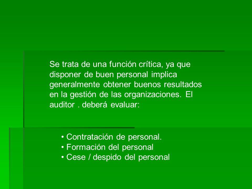 Se trata de una función crítica, ya que disponer de buen personal implica generalmente obtener buenos resultados en la gestión de las organizaciones.