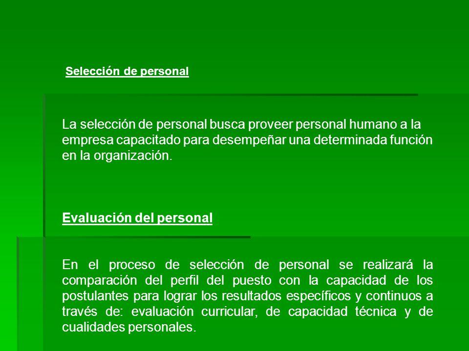Selección de personal La selección de personal busca proveer personal humano a la empresa capacitado para desempeñar una determinada función en la organización.