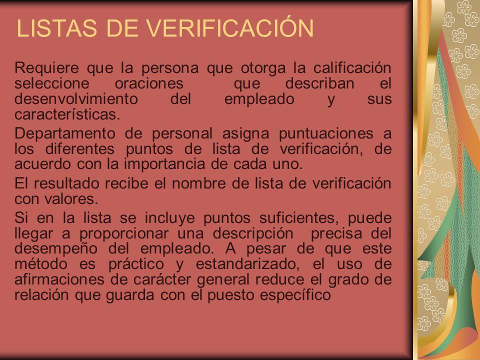LISTAS DE VERIFICACIÓN Requiere que la persona que otorga la calificación seleccione oraciones que describan el desenvolvimiento del empleado y sus características.