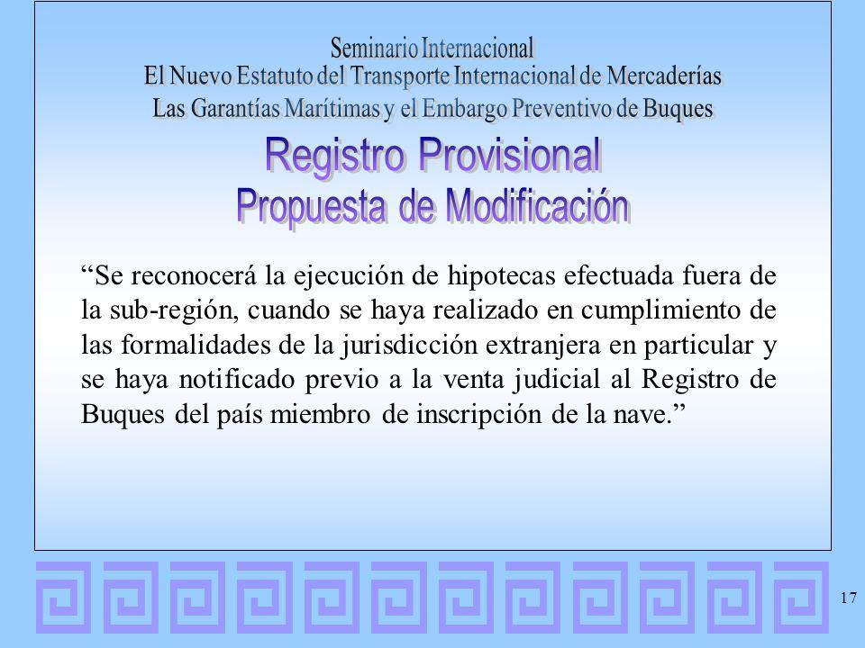 Se reconocerá la ejecución de hipotecas efectuada fuera de la sub-región, cuando se haya realizado en cumplimiento de las formalidades de la jurisdicc