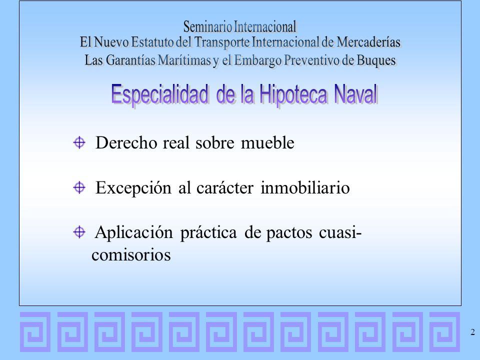 Purga de la hipoteca Condiciones de la Purga (Limitación de efecto de ejecución) Buques Sub-regionales Buques Extranjeros Ejecución en País Miembro Conforme a Requisitos 13