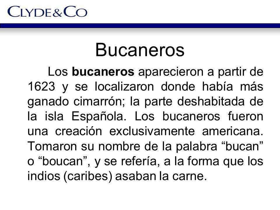 Bucaneros Los bucaneros aparecieron a partir de 1623 y se localizaron donde había más ganado cimarrón; la parte deshabitada de la isla Española. Los b