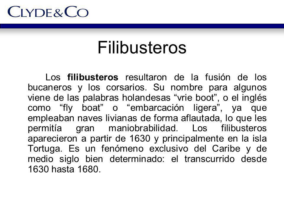 Filibusteros Los filibusteros resultaron de la fusión de los bucaneros y los corsarios. Su nombre para algunos viene de las palabras holandesas vrie b