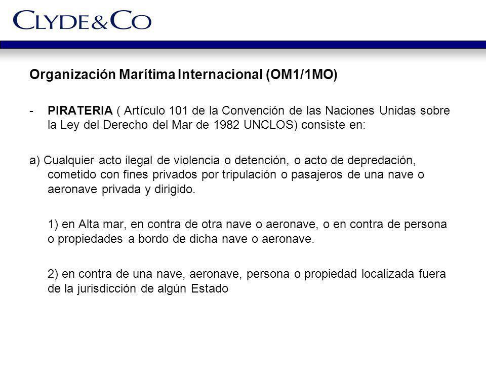 Organización Marítima Internacional (OM1/1MO) -PIRATERIA ( Artículo 101 de la Convención de las Naciones Unidas sobre la Ley del Derecho del Mar de 19