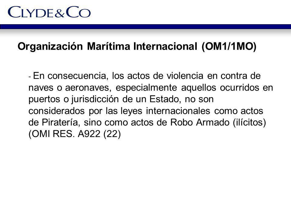 Organización Marítima Internacional (OM1/1MO) - En consecuencia, los actos de violencia en contra de naves o aeronaves, especialmente aquellos ocurrid