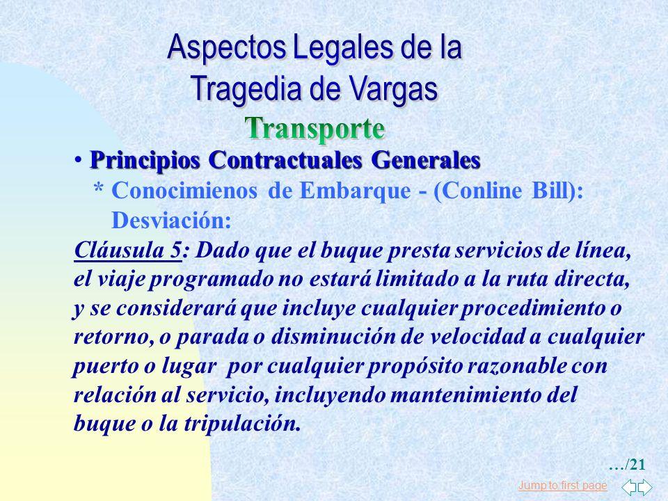 Jump to first page Principios Contractuales Generales * Conocimienos de Embarque - (Conline Bill): Período de Responsabilidad: Cláusula 4: El transpor