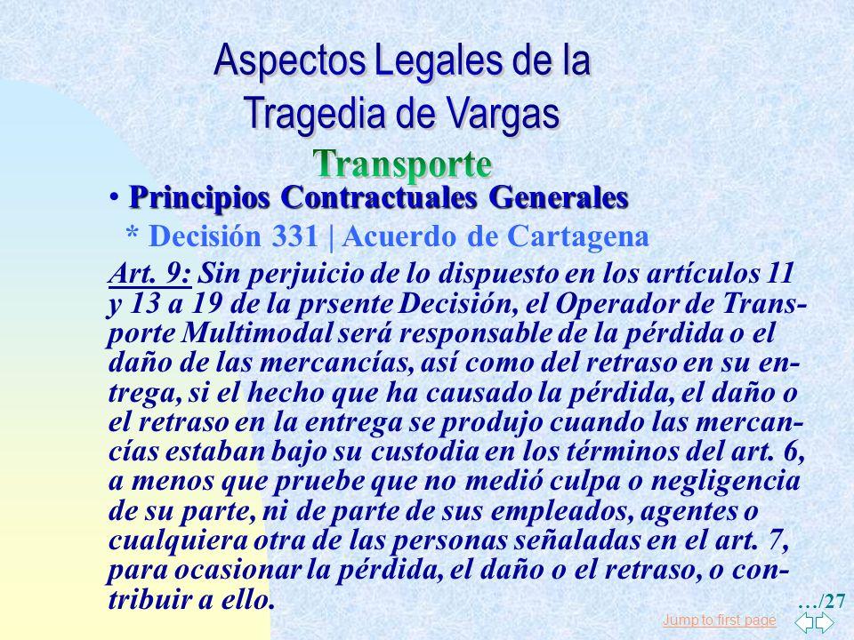 Jump to first page Principios Contractuales Generales * Decisión 331 | Acuerdo de Cartagena Art.6: La responsabilidad del Operador de Transporte Multi