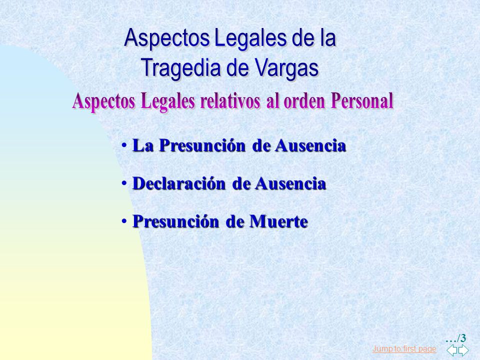 Jump to first page La Presunción de Ausencia Declaración de Ausencia Presunción de Muerte …/3