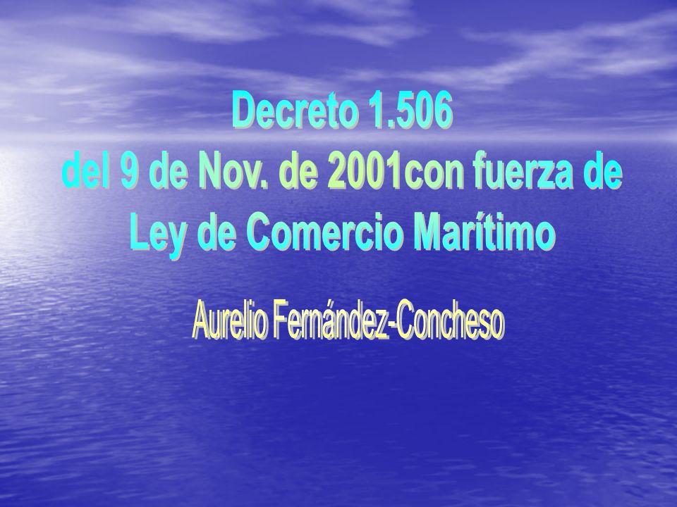 Derecho Marítimo Positivo de Carácter Privado Sustituye por derogatoria expresa: al Libro II del Código de Comercio de 1955; y la Ley de Privilegios e Hipotecas Navales.