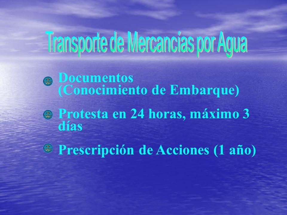Documentos (Conocimiento de Embarque) Protesta en 24 horas, máximo 3 días Prescripción de Acciones (1 año)