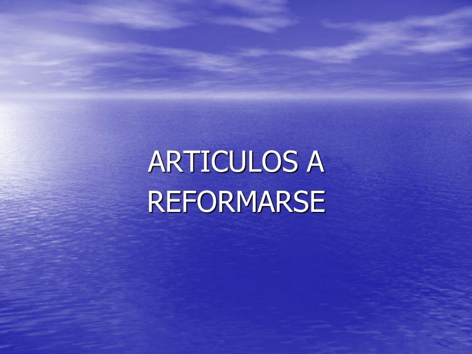 ARTICULOS A REFORMARSE