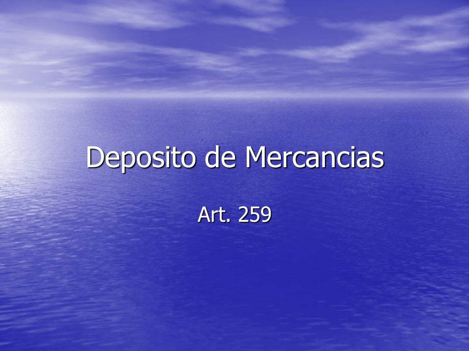 Deposito de Mercancias Art. 259