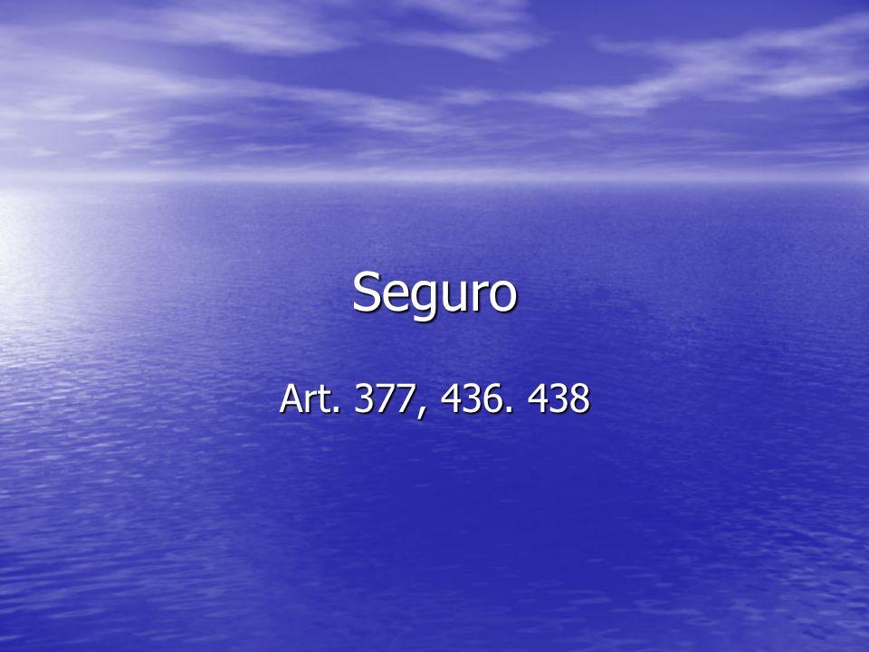 Seguro Art. 377, 436. 438