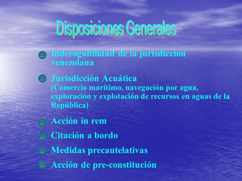 Inderogabilidad de la jurisdicción venezolana Jurisdicción Acuática (Comercio marítimo, navegación por agua, exploración y explotación de recursos en