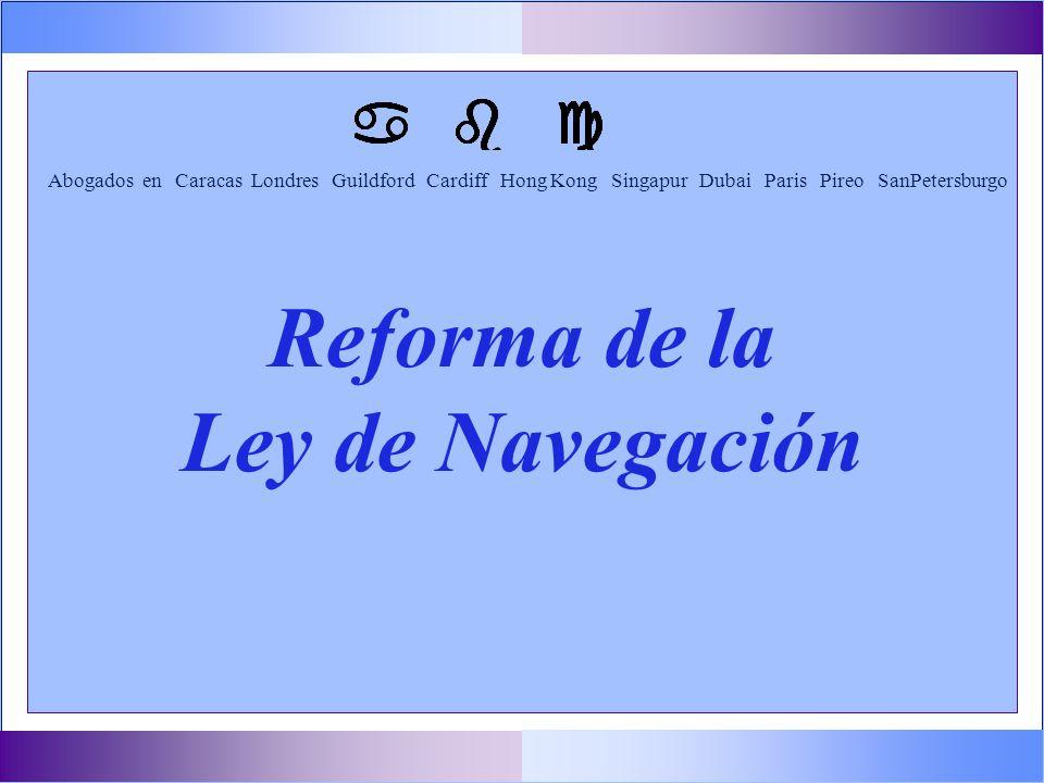 Reforma de la Ley de Navegación Abogados en Caracas Londres Guildford Cardiff Hong Kong Singapur Dubai Paris Pireo SanPetersburgo