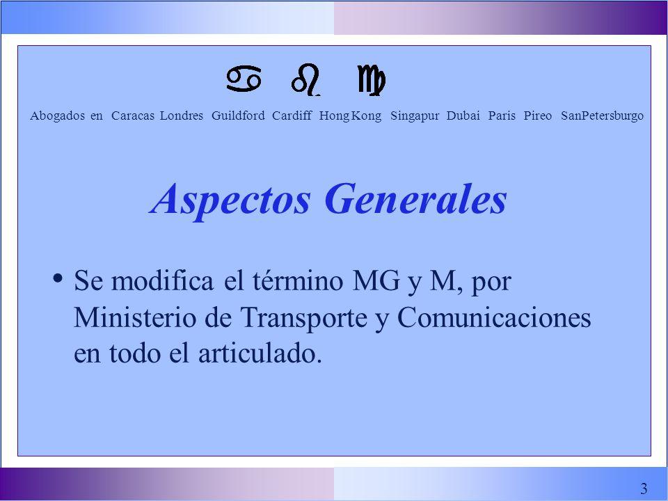 Aspectos Generales Se modifica el término MG y M, por Ministerio de Transporte y Comunicaciones en todo el articulado.