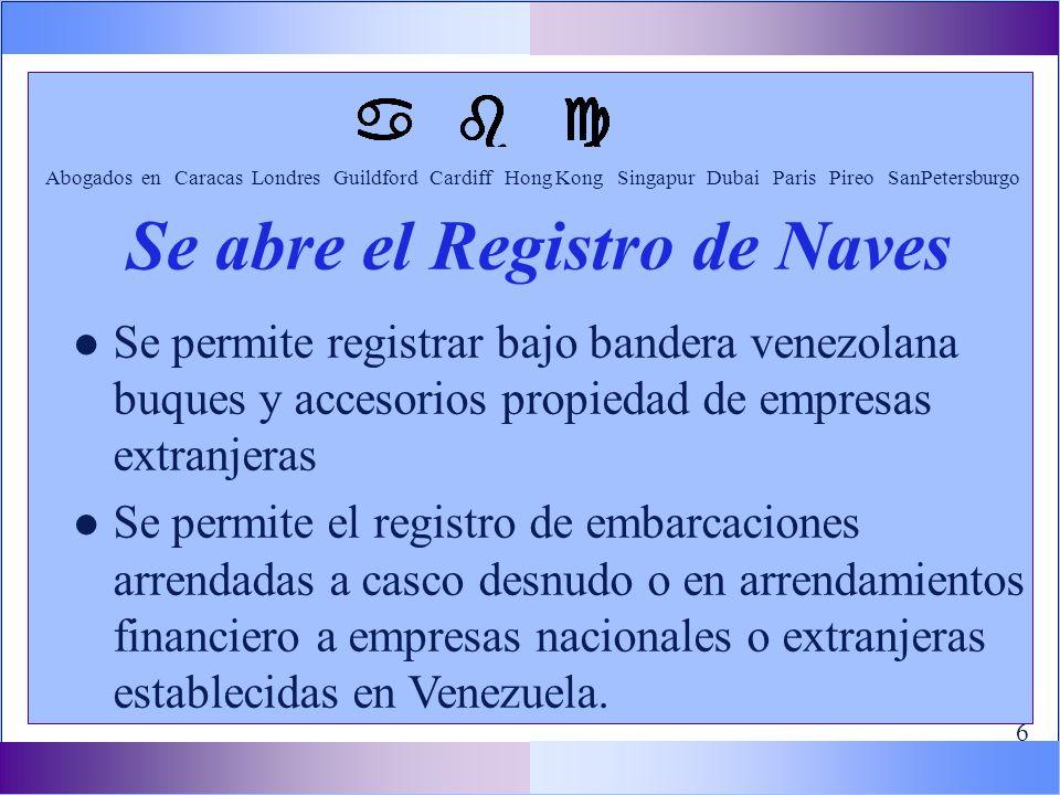 l Se permite registrar bajo bandera venezolana buques y accesorios propiedad de empresas extranjeras l Se permite el registro de embarcaciones arrendadas a casco desnudo o en arrendamientos financiero a empresas nacionales o extranjeras establecidas en Venezuela.