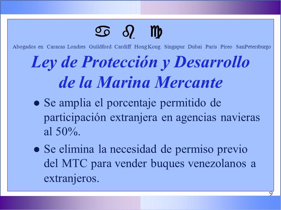 l Se amplia el porcentaje permitido de participación extranjera en agencias navieras al 50%.