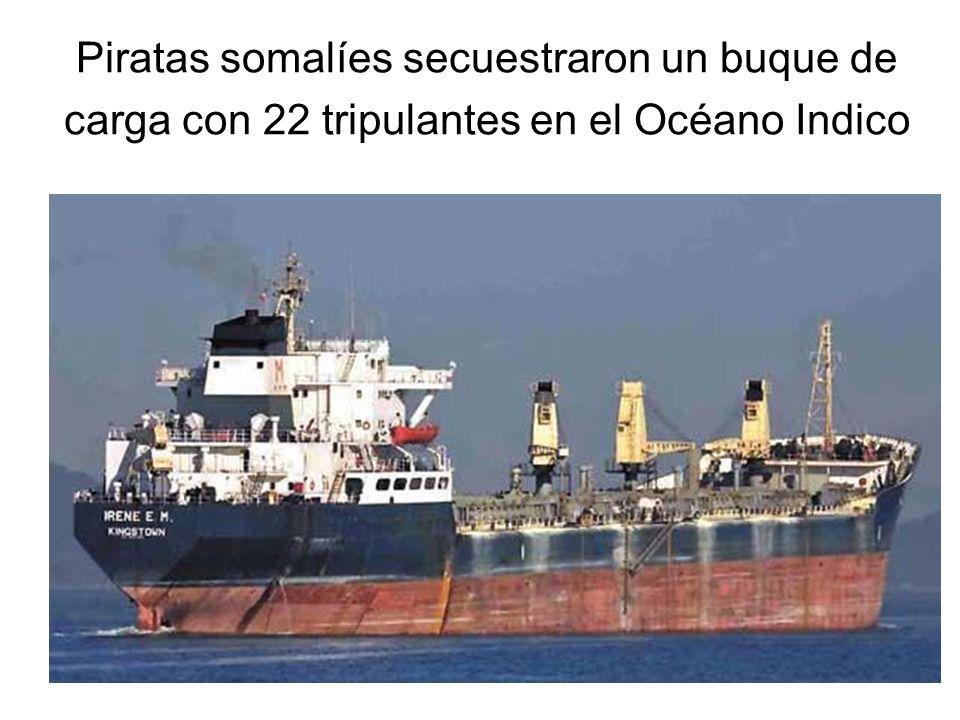 Piratas somalíes secuestraron un buque de carga con 22 tripulantes en el Océano Indico