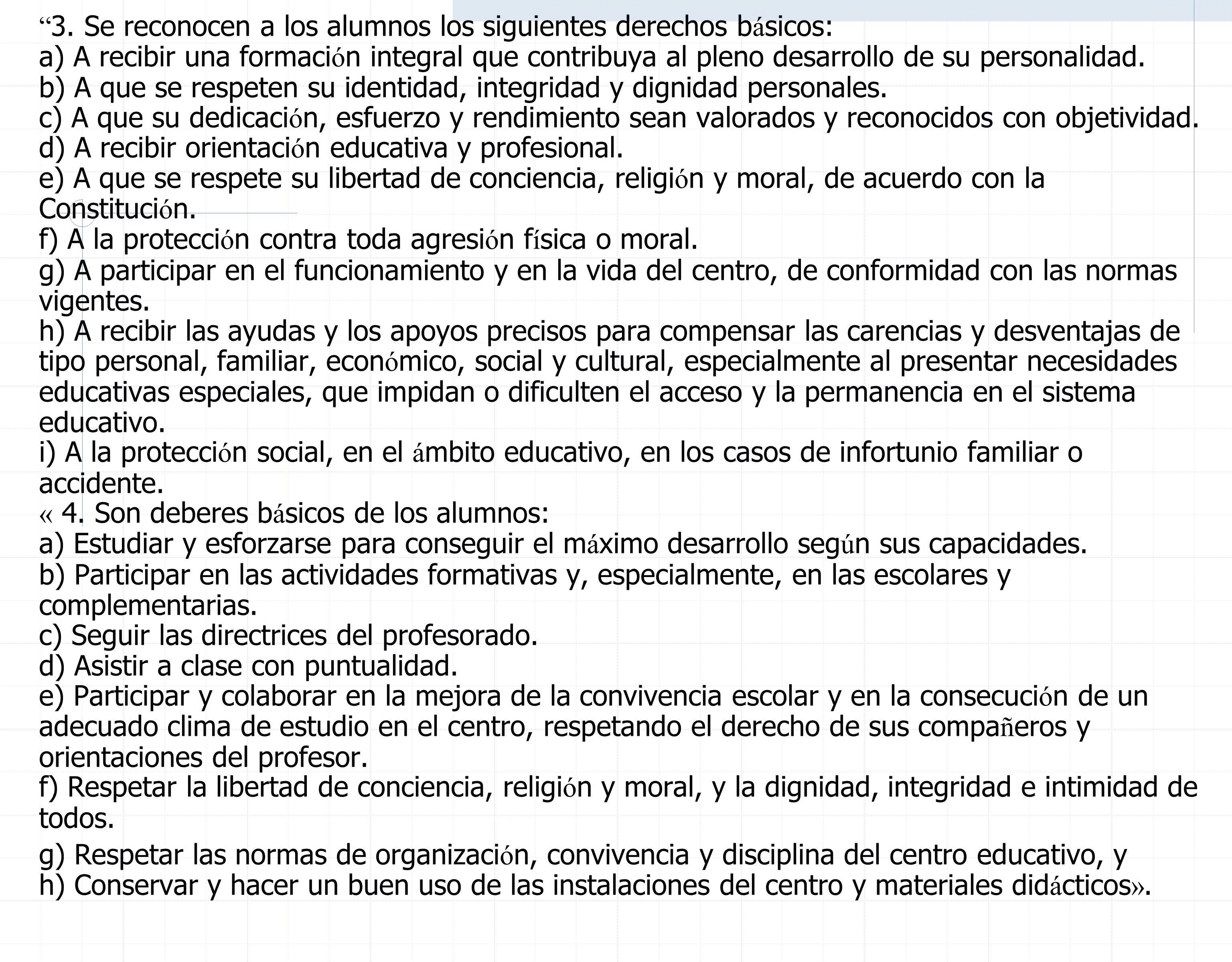 3. Se reconocen a los alumnos los siguientes derechos b á sicos: a) A recibir una formaci ó n integral que contribuya al pleno desarrollo de su person