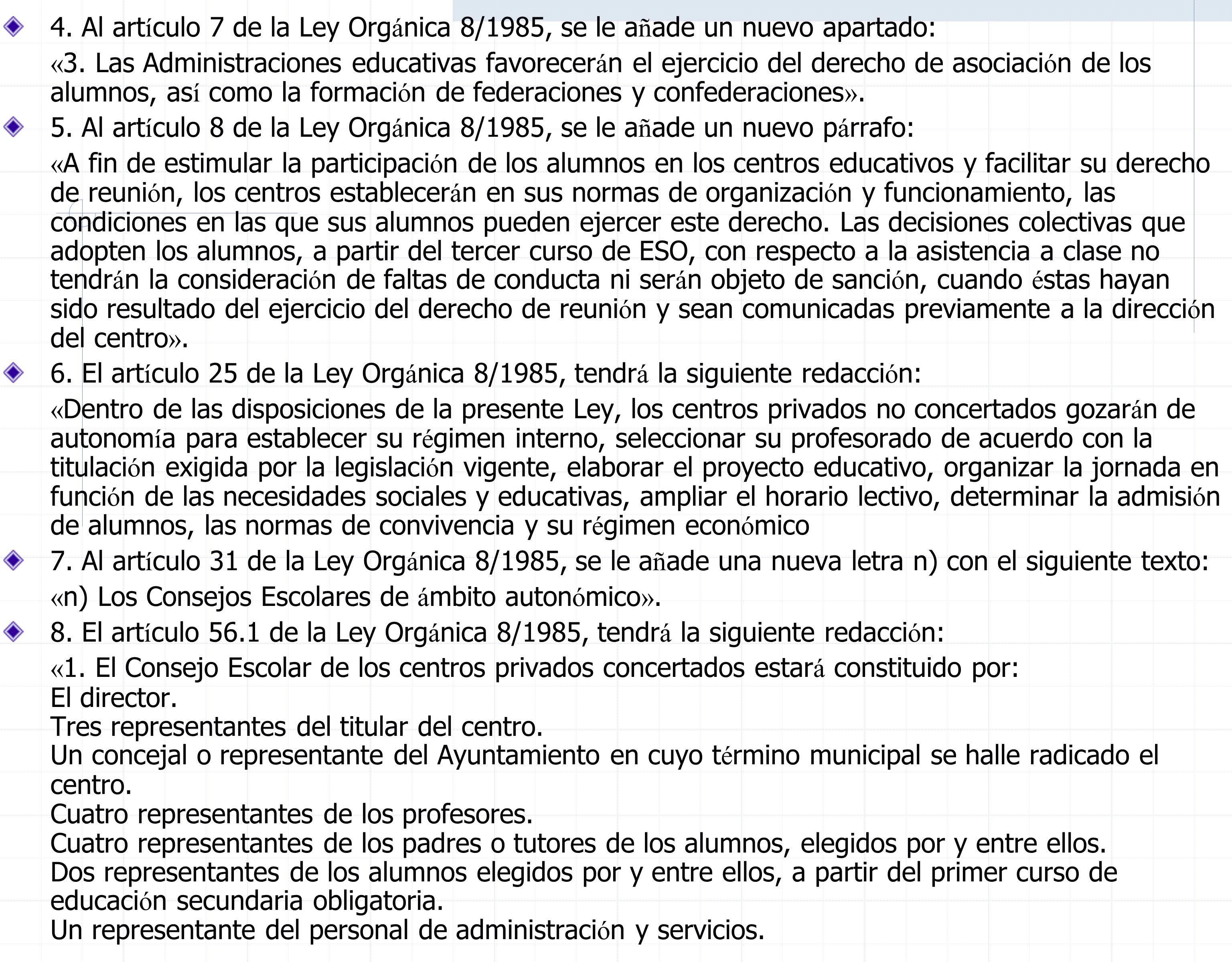 4. Al art í culo 7 de la Ley Org á nica 8/1985, se le a ñ ade un nuevo apartado: « 3.