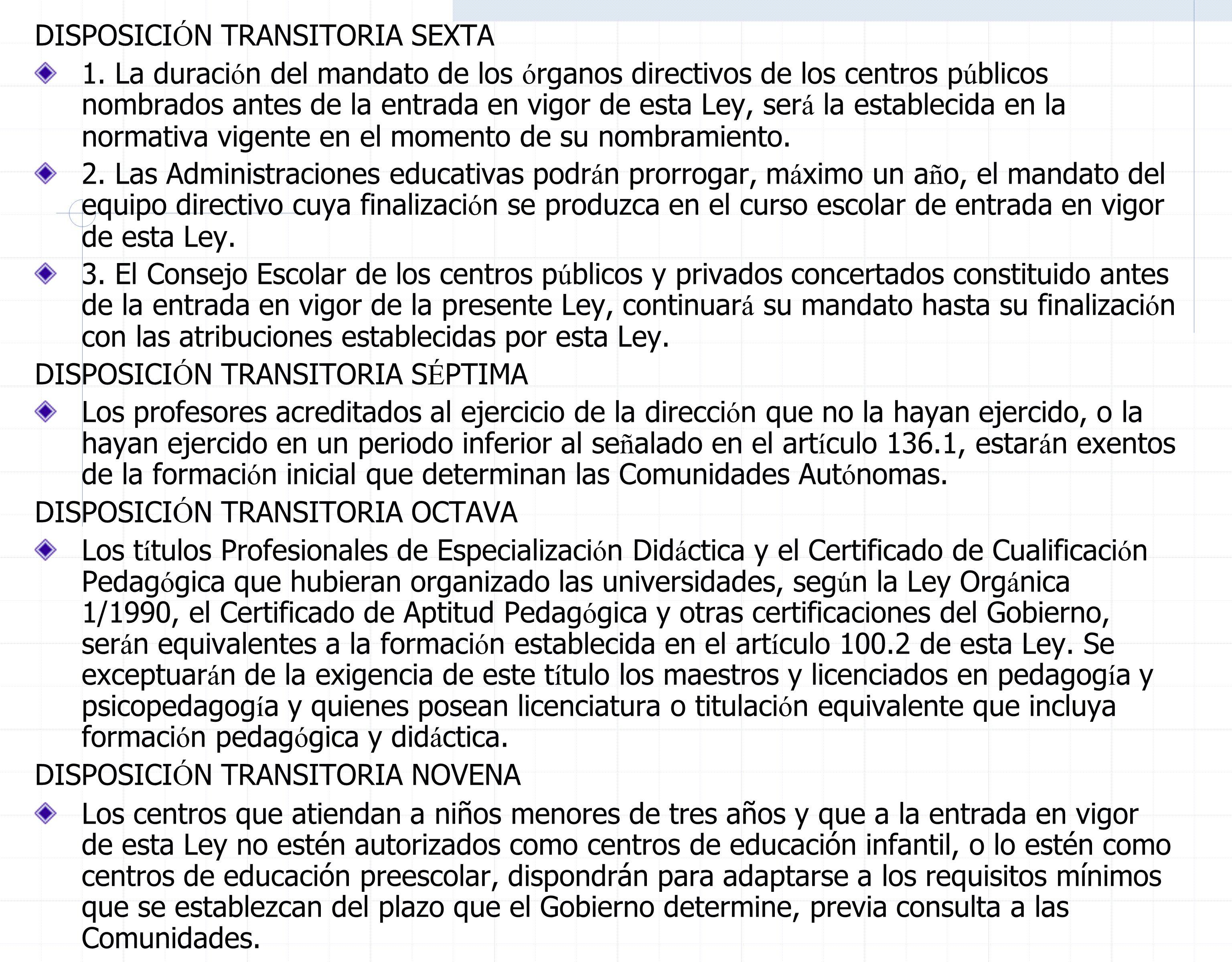 DISPOSICI Ó N TRANSITORIA SEXTA 1.
