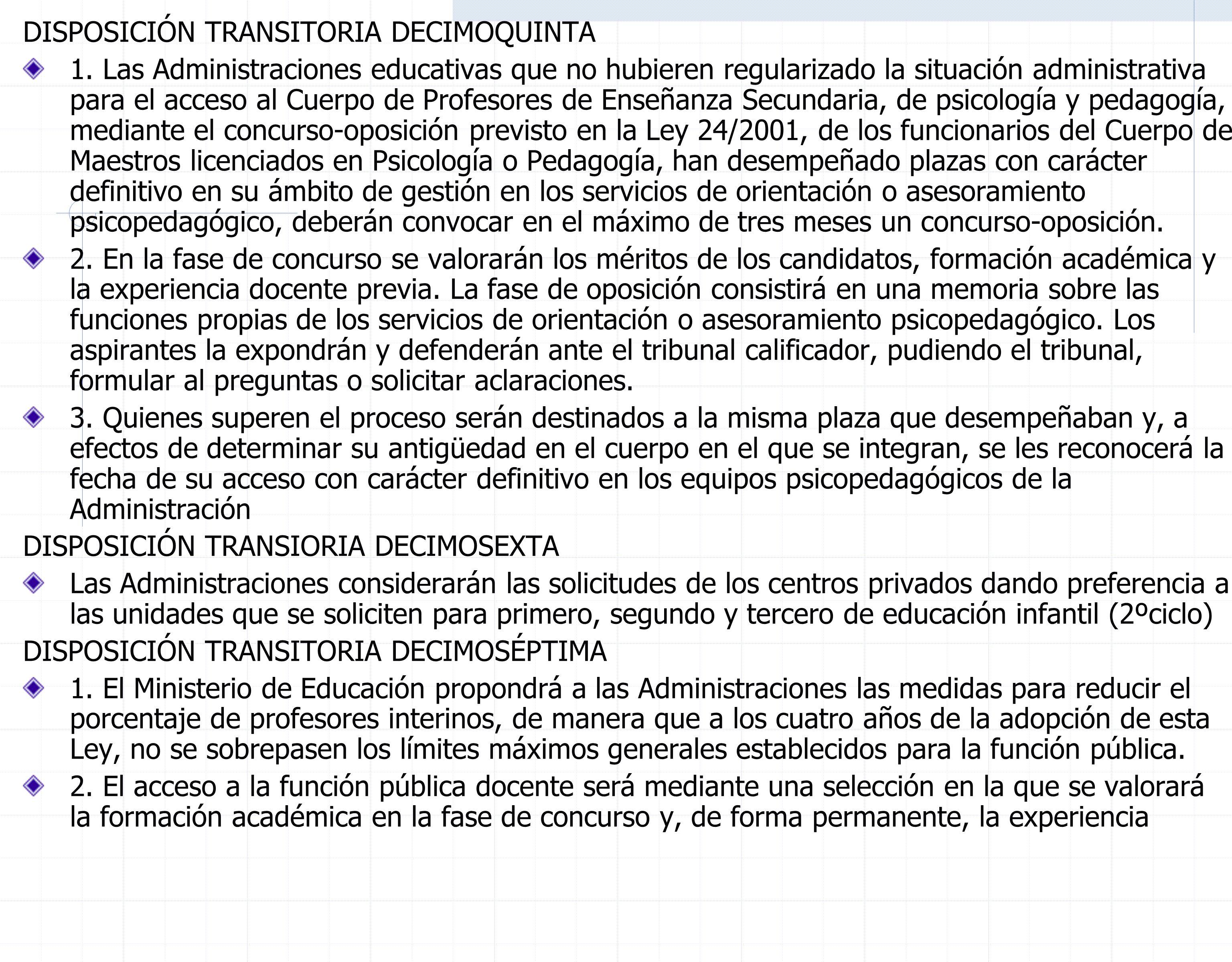 DISPOSICIÓN TRANSITORIA DECIMOQUINTA 1.