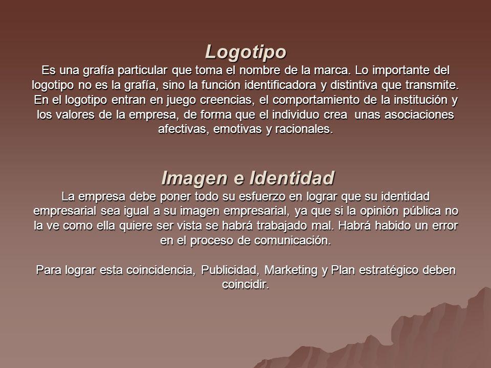 Logotipo Es una grafía particular que toma el nombre de la marca.