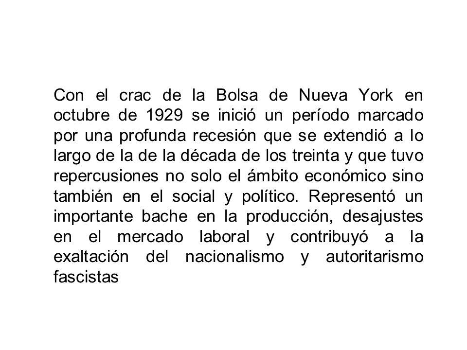 Con el crac de la Bolsa de Nueva York en octubre de 1929 se inició un período marcado por una profunda recesión que se extendió a lo largo de la de la