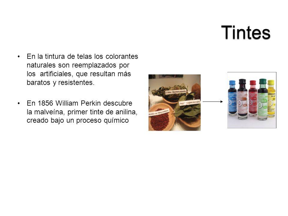 En la tintura de telas los colorantes naturales son reemplazados por los artificiales, que resultan más baratos y resistentes. En 1856 William Perkin